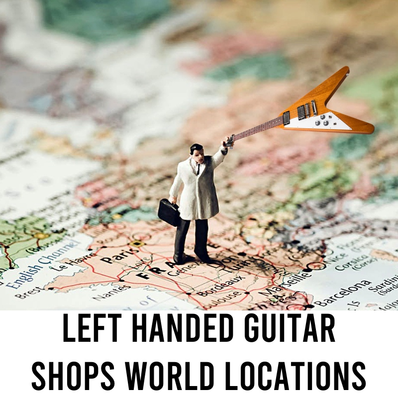 Left Handed Guitar Shops by Location